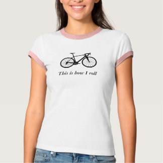 Bike bw , This is how I roll -- Ladies T-Shirt