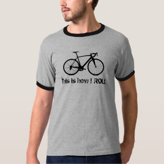Bike- This is how I ROLL T-Shirt