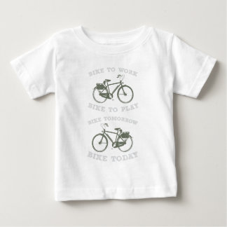 Bike Work Play Today Tomorrow Bicycle Gift Baby T-Shirt
