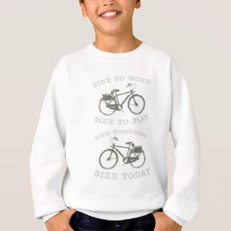 Bike Work Play Today Tomorrow Bicycle Gift Sweatshirt