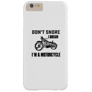 Biker Gift  I DREAM I'M A MOTORCYCLE Barely There iPhone 6 Plus Case