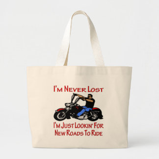 Biker I'm Never Lost Just Looking For New Roads To Tote Bag