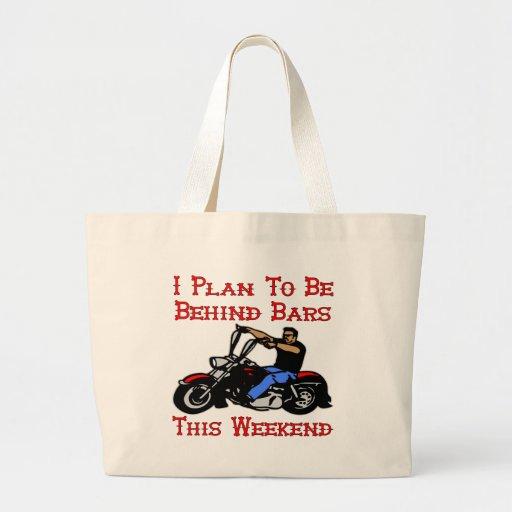 Biker I Plan On Being Behind Bars This Weekend Tote Bag