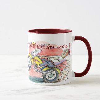 Biker, Ride it like you stole it!, Monty  Mug