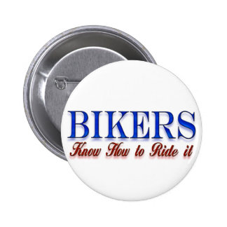 bikers know how to ride it 6 cm round badge