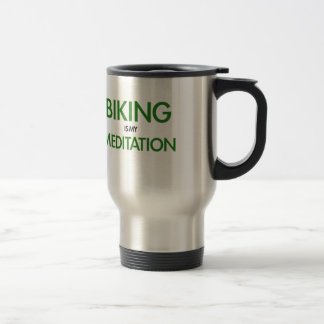 Biking is my Meditation Travel Mug