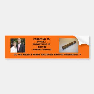 bill and hillary, cigar, FORGIVING  IS DIVINE !... Bumper Sticker