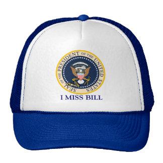 Bill Clinton Hat : I Miss Bill : Presidential Seal