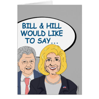 Bill & Hill would like to say Happy Birthday Card