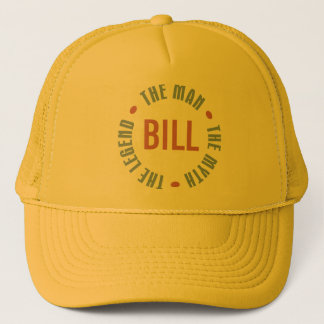 Bill Man Myth Legend Customizable Trucker Hat