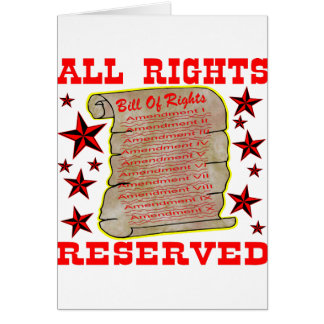 Bill Of Rights ALL Rights Reserved Greeting Card