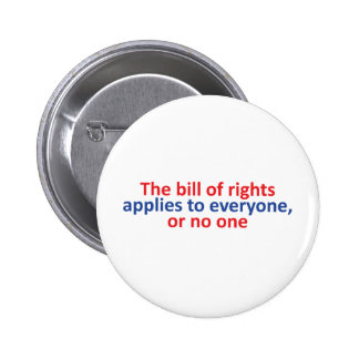 Bill of rights applies to everyone pinback buttons