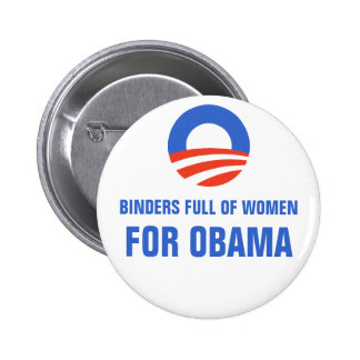 Binders full of Women Equal Pay for Obama 2012 Pinback Buttons
