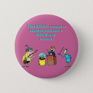 Bingo Gone Bad 6 Cm Round Badge