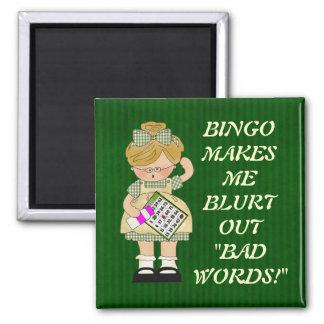 Bingo Makes Me magnet