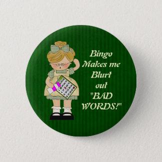 Bingo Makes me magnet 6 Cm Round Badge