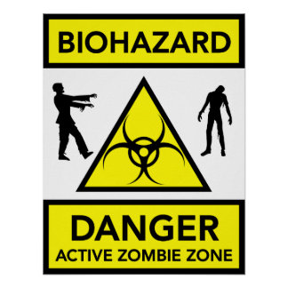 Biohazard Danger Active Zombie Zone poster