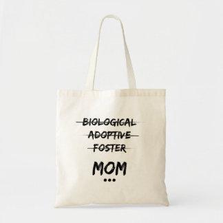 Biological, Adoptive, Foster...Mom Tote Bag