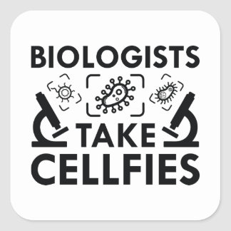 Biologists Take Cellfies Square Sticker