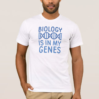 Biology Is In My Genes T-Shirt