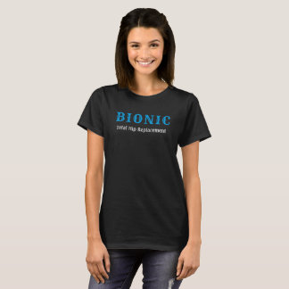 Bionic Hip replacement t-shirt