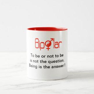 Bipolar Mug - To be or not to be ...