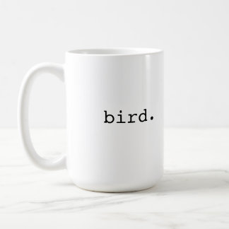 Bird  - British slang Coffee Mug