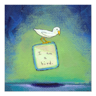 "Bird lover art fun unique painting about identity 5.25"" square invitation card"