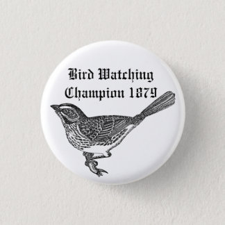 Bird Watching Champion 1879 3 Cm Round Badge