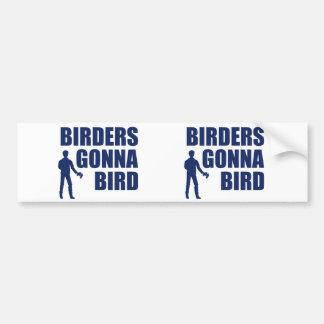 Birders Gonna Bird Bumper Sticker