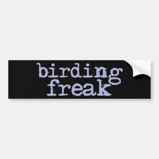 Birding Freak Bumper Sticker