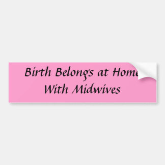 Birth at Home Bumper Sticker