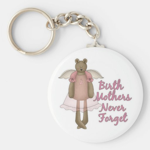 Birth Mothers Never Forget Teddy Bear Design Key Chains
