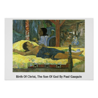 Birth Of Christ, The Son Of God By Paul Gauguin Print