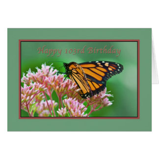 Birthday, 103rd, Monarch Butterfly Card