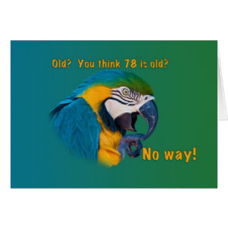 Birthday, 78th, Getting Old, Parrot, Card