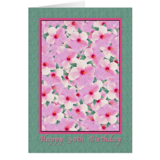 Birthday, 90th, Pink Hibiscus Flowers Card