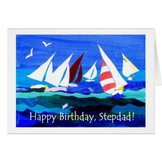 Birthday Card for a Stepfather - Sailing