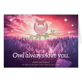 birthday cards Owl always love you