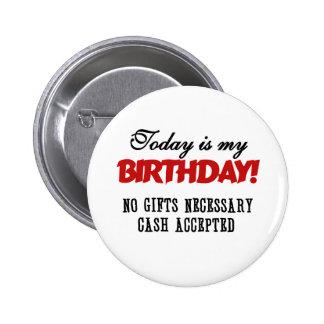 Birthday Cash Accepted 6 Cm Round Badge