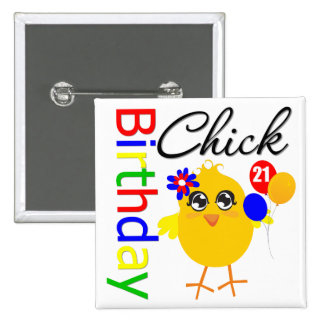 Birthday Chick 21 Years Old Pinback Buttons