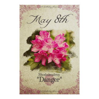 """Birthday flowers on May 8th """"Rhododendron"""" Poster"""
