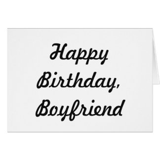 Birthday for a boyfriend, black letters on white. greeting card