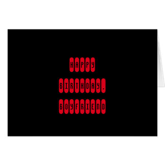 Birthday for a boyfriend, red letters on black. greeting card