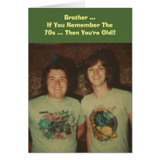 Birthday, for a brother, remember the 1970s. greeting card