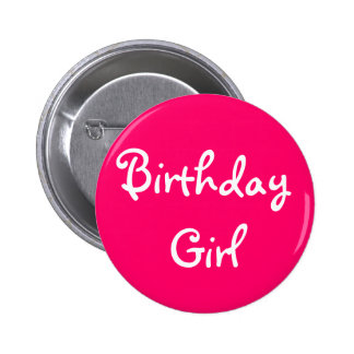Birthday Girl 6 Cm Round Badge