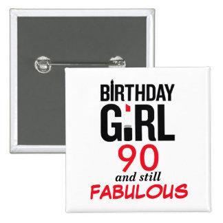 Birthday Girl 90 and still FABULOUS 15 Cm Square Badge