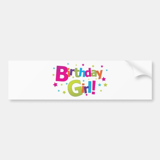 Birthday girl colourful Tshirt Bumper Sticker