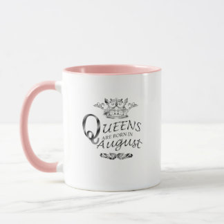BIRTHDAY GIRL  QUEENS ARE BORN IN AUGUST MUG