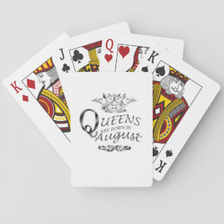 BIRTHDAY GIRL  QUEENS ARE BORN IN AUGUST PLAYING CARDS
